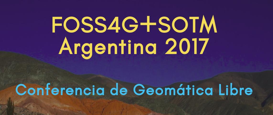 FOSS4G + SoTM Argentina 2017