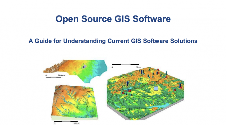 Open Source GIS Software - A Guide for Understanding Current GIS Software Solutions